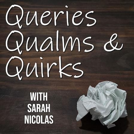 Queries, Qualms, & Quirks