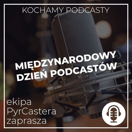 PyrCaster - Międzynarodowy Dzień Podcastów