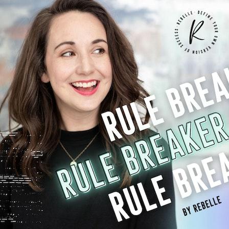 Rule Breaker by Rebelle