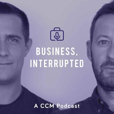 Business, Interrupted