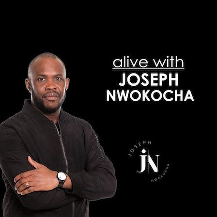 Alive with Joseph Nwokocha