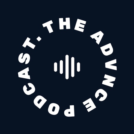the advnce podcast