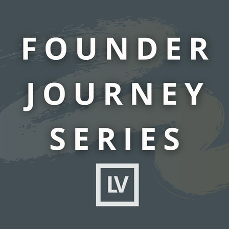 Founder Journeys by Launch Ventures