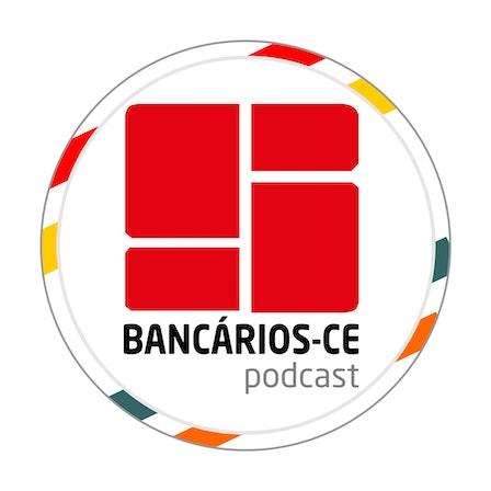 Tribuna Bancária | Podcast do Sindicato dos Bancários do Ceará