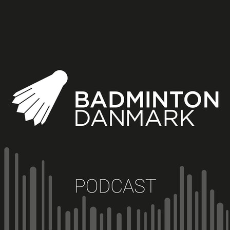 Badminton Danmark Podcast