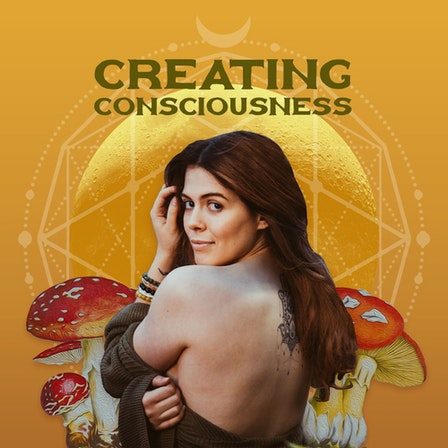 Creating Consciousness: A Spiritual & Intuitive Podcast For Self-Growth