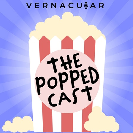 The Popped Cast