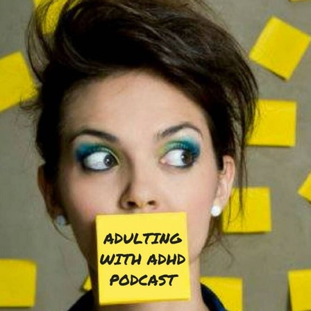The Adulting With ADHD Podcast