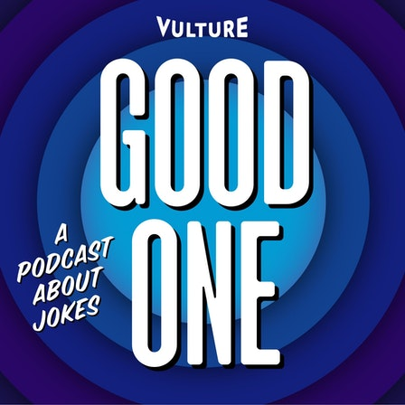 Good One: A Podcast About Jokes