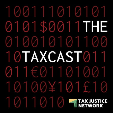 The Taxcast by the Tax Justice Network