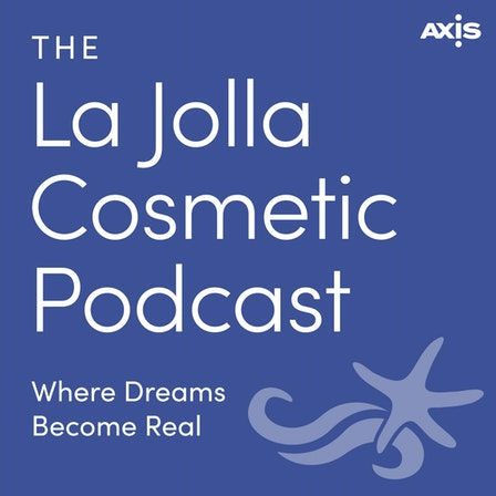 The La Jolla Cosmetic Podcast