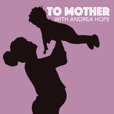 To Mother with Andrea Hope