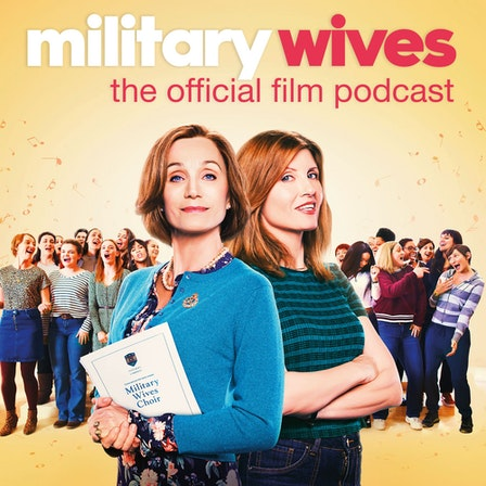 Military Wives: The Official Film Podcast