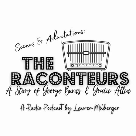 The Raconteurs: A Story Of George Burns and Gracie Allen