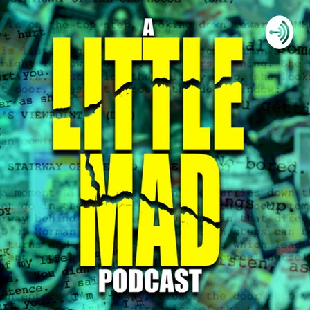 A Little Mad Podcast