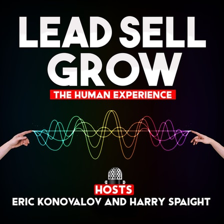 Lead Sell Grow - The Human Experience