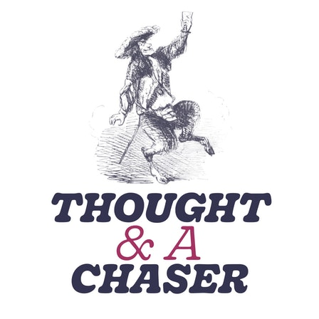 Thought and a Chaser