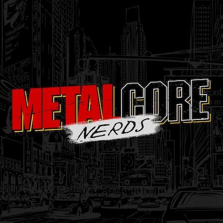 Metalcore Nerds
