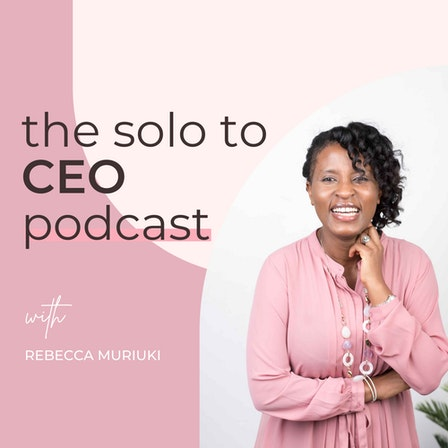The Solo to CEO Podcast