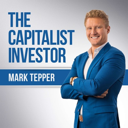 The Capitalist Investor with Mark Tepper