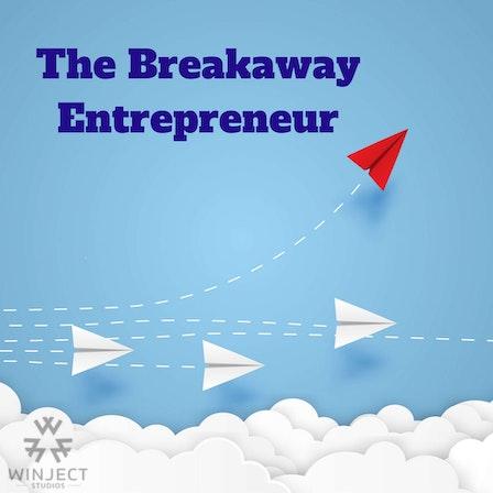The Breakaway Entrepreneur with Janet K. Fish