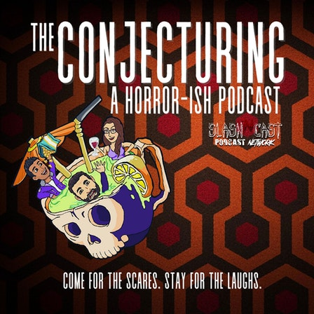 The Conjecturing: A Horror-ish Podcast