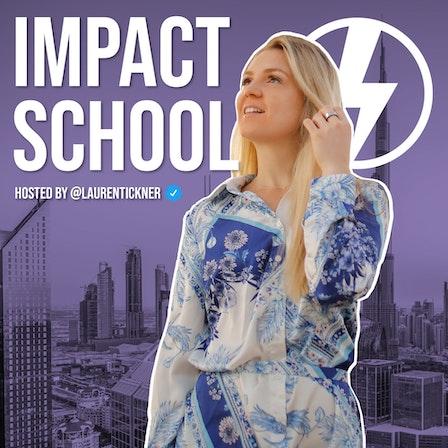 Impact School Podcast with Lauren Tickner