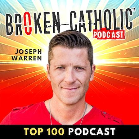 THE BROKEN CATHOLIC SHOW - Life Coaching, Family Transformation, & Spiritual Growth for Christian Men and Women