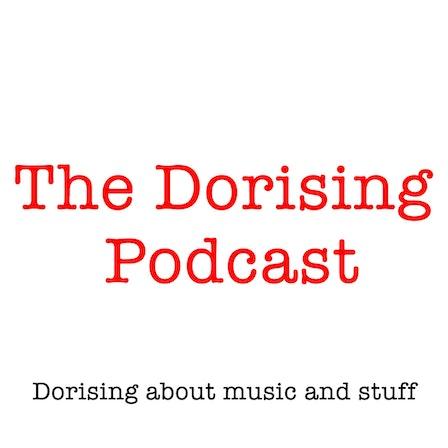 The Dorising Podcast