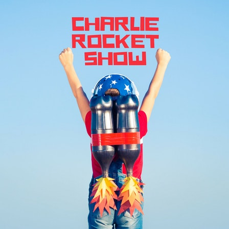 Charlie Rocket Show