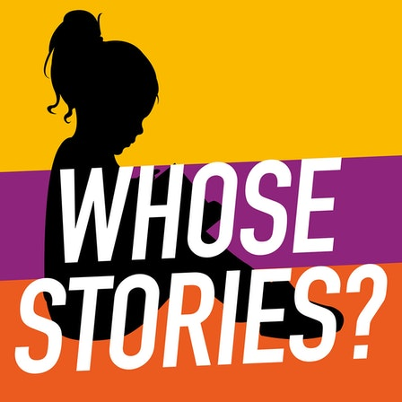 Whose Stories?