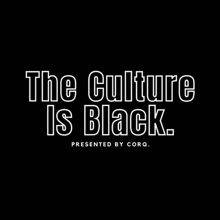 The Culture is Black