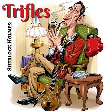 Sherlock Holmes: Trifles