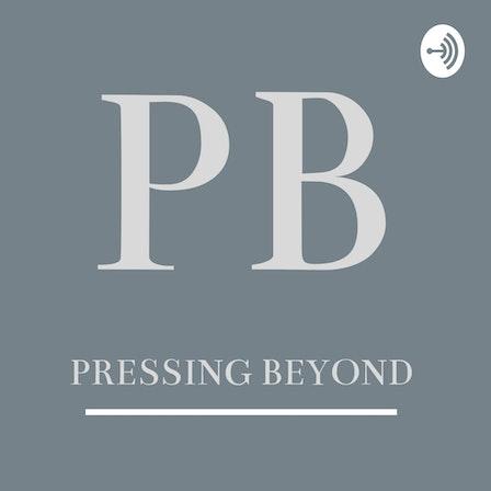 Pressing Beyond