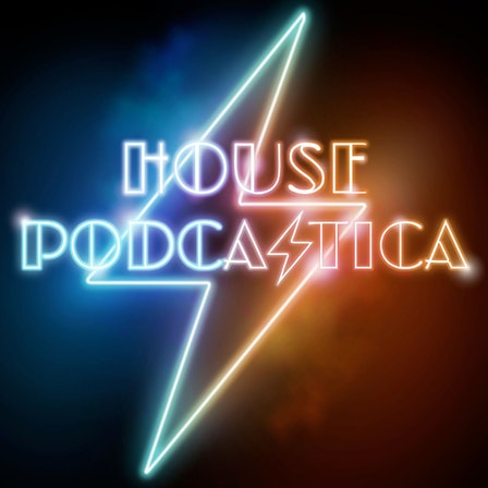 House Podcastica: What If...? Edition
