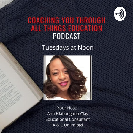 Coaching You Through All Things Education