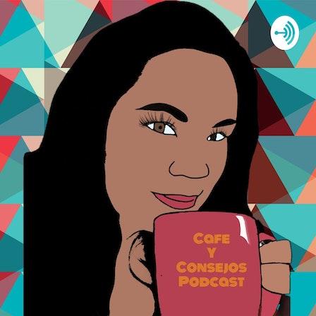 Cafe Y Consejos Podcast