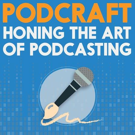 PodCraft | How to Podcast & Craft a Fantastic Show